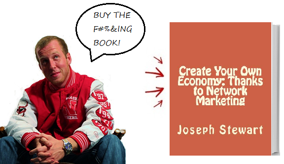 Create Your Own Economy via Network Marketing: by Joe Stewart