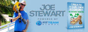 Joe Stewart Author of Create Your Own Economy FITTEAM Team Leader