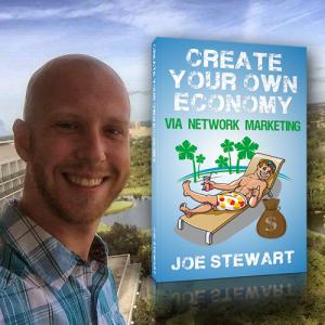 Joe Stewart, MLM, create your own economy, network marketing, author